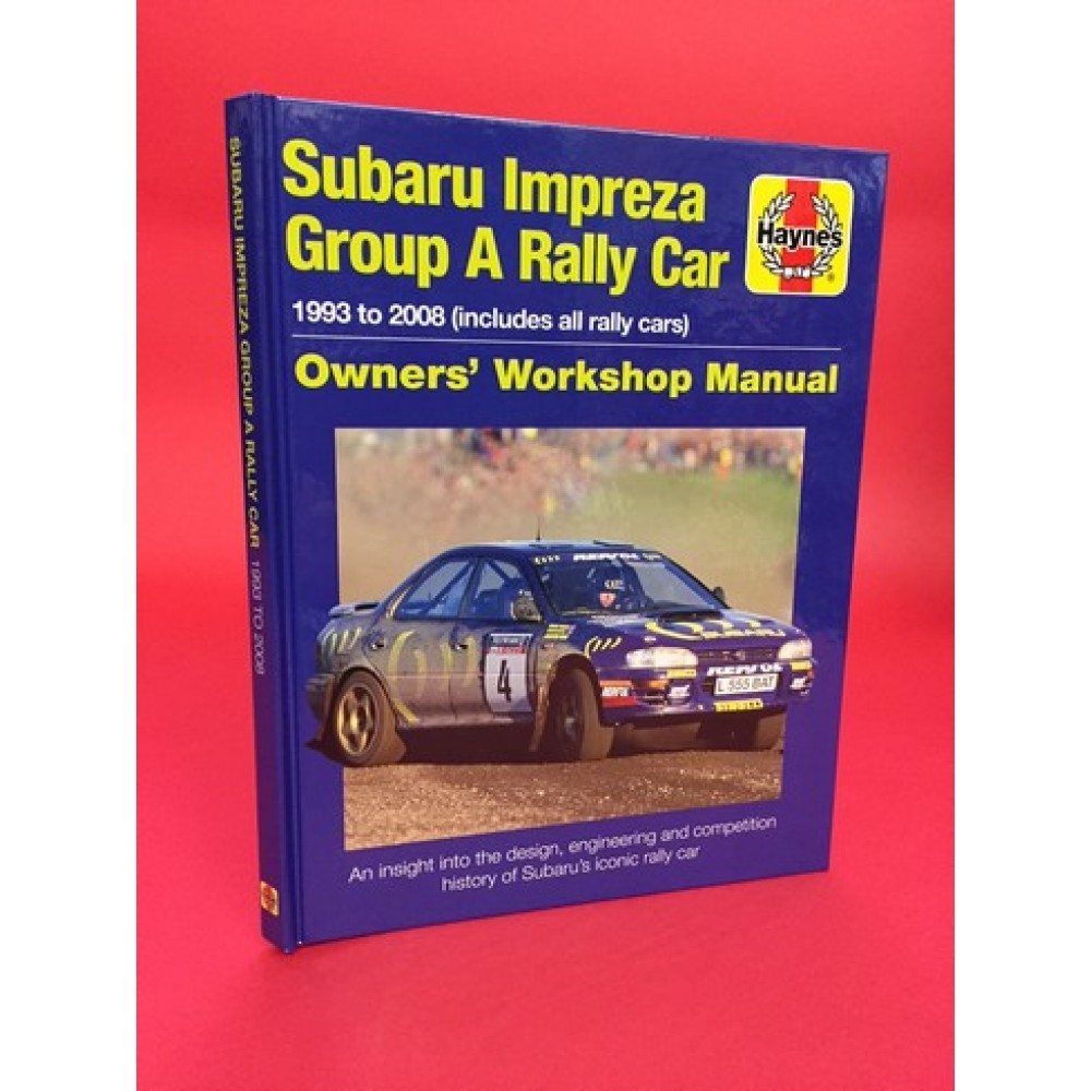 Subaru Impreza Group A Rally Car 1993 To 2008 (includes All Rally Cars)  Ownersu0027 Workshop Manual