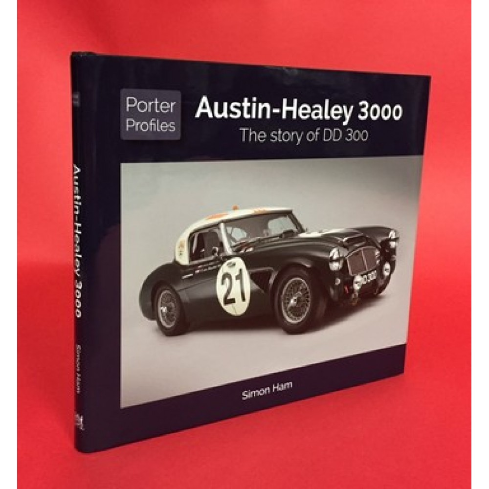 Austin-Healey 3000 The Story of DD 300