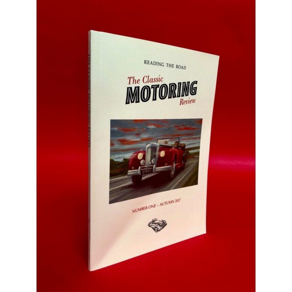 The Classic Motoring Review - Number One Autumn 2017