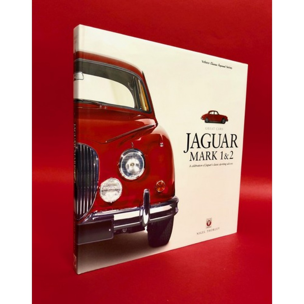 Great Cars: Jaguar Mark 1&2  A Celebration of Jaguar's Classic Sporting Saloons - Veloce Classic Reprint Series