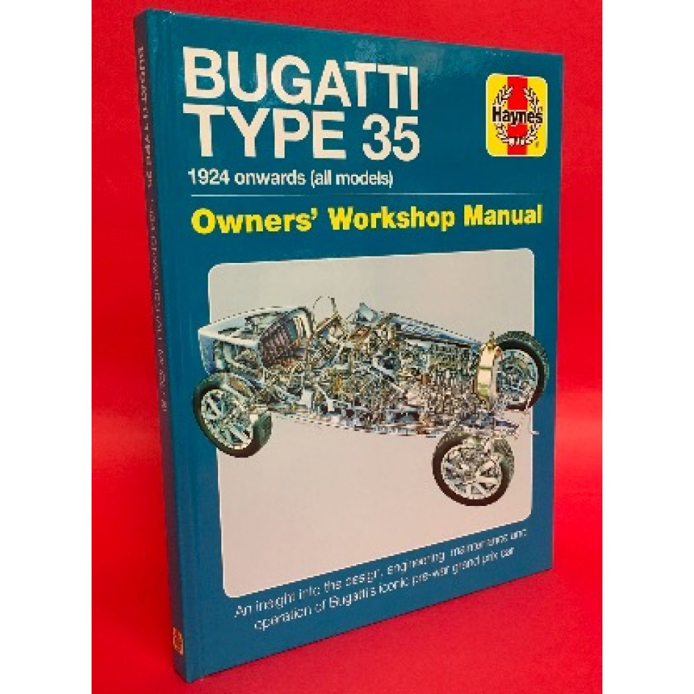 Bugatti Type 35 1924 onwards (all models) Owners' Workshop Manual