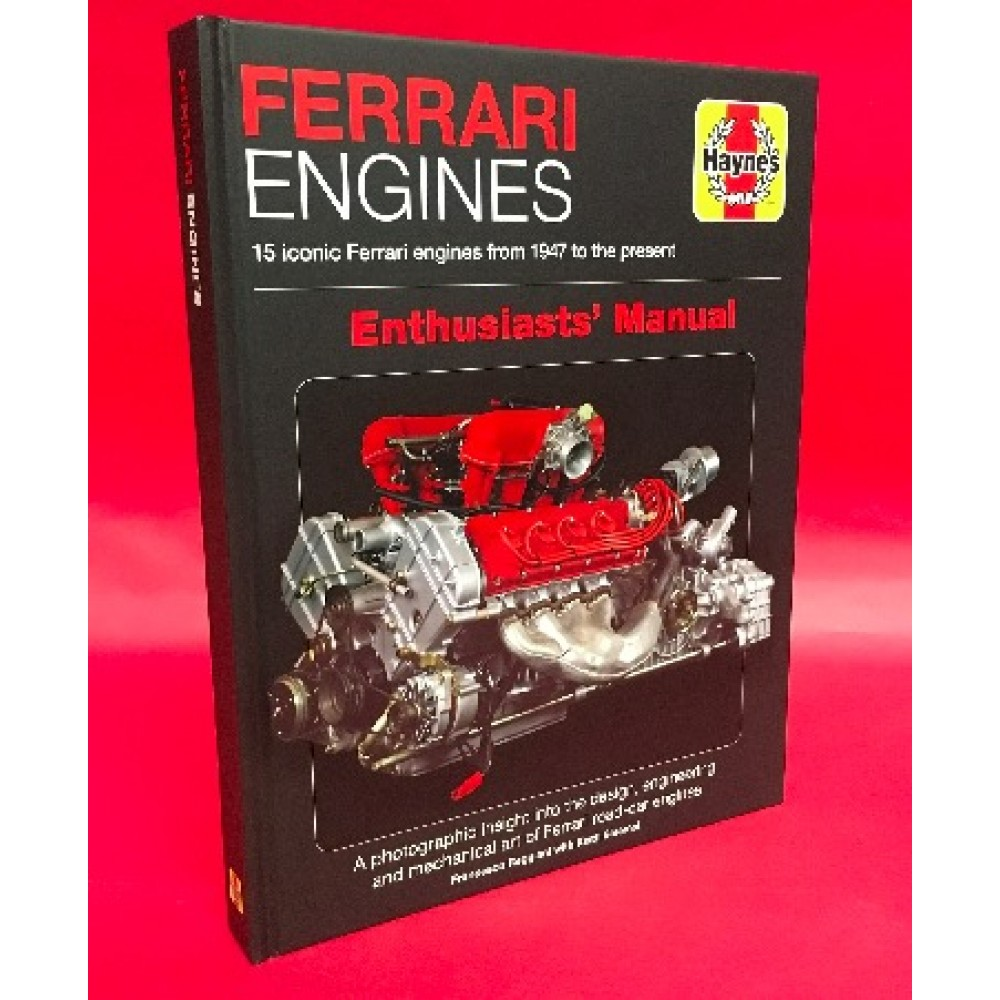 Ferrari Engines - 15 Iconic Ferrari Engines From 1947 To The Present - Enthusiasts Manual