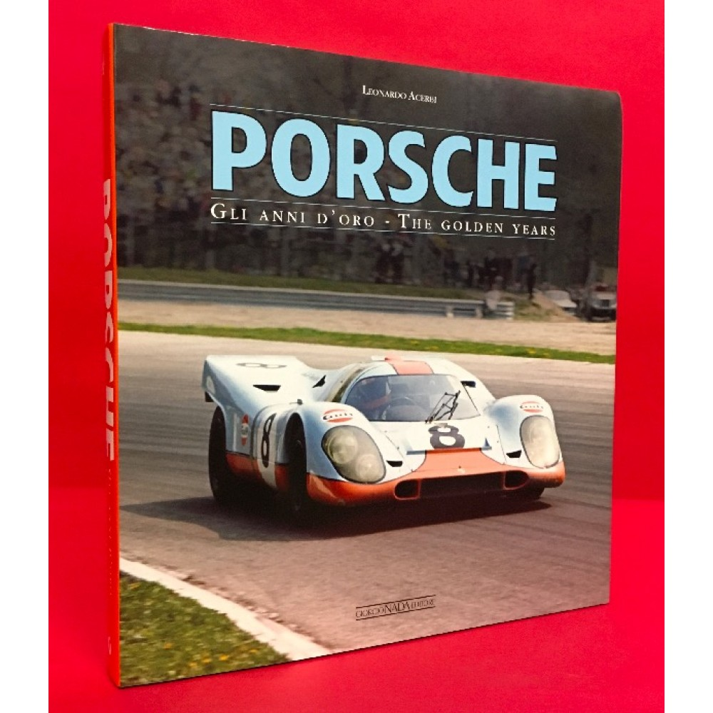 Porsche Gli Anni D'oro - The Golden Years