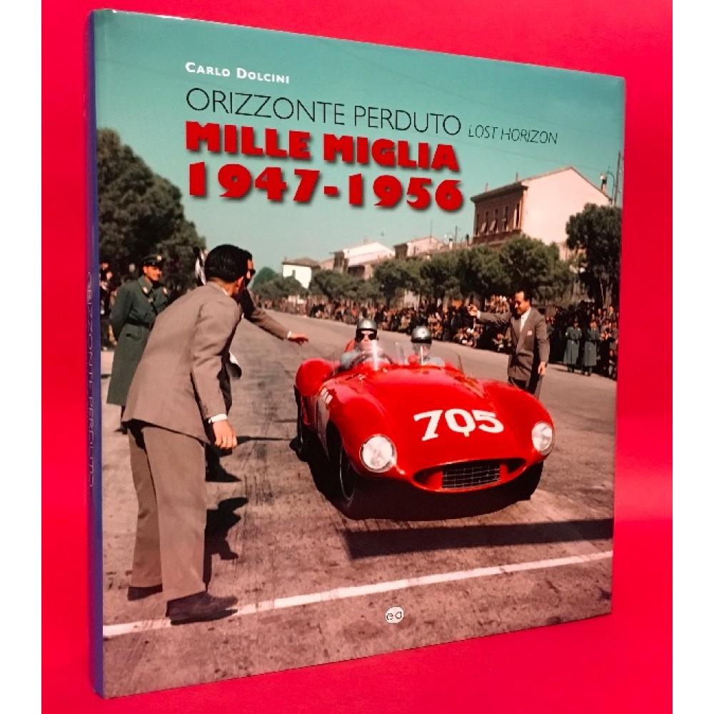 Orizzonte Perduto Lost Horizon Mille Miglia 1947 - 1956