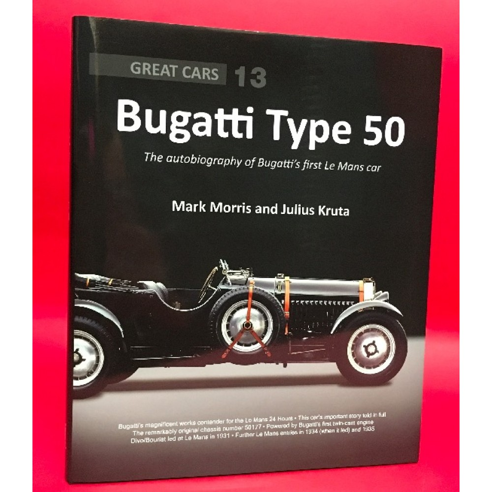 Great Cars 13: Bugatti Type 50 - The Autobiography of Bugatti's First Le Mans Car