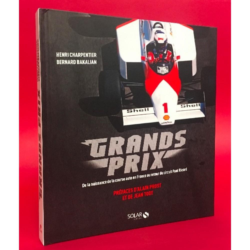 Grands Prix - De La Naissance De La Course Auto En France Au Retour Du Circuit Paul Ricard