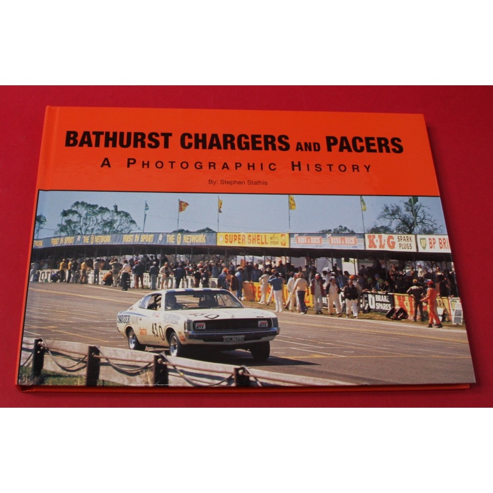 Bathurst Chargers and Pacers A Photographic History 1969-1973