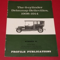 Profile Publications No 31 : The  6- cylinder Delaunay-Bellevilles 1908-1914