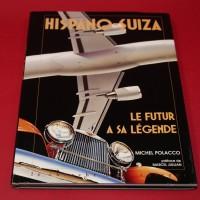 Hispano-Suiza le Futur a sa Legende - Signed