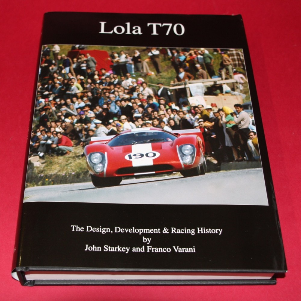 Lola T70 - The Design, Development & Racing History