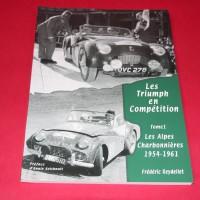 Les Triumph en Competition Tome 1: Les Alpes Charbonnieres 1954-1961
