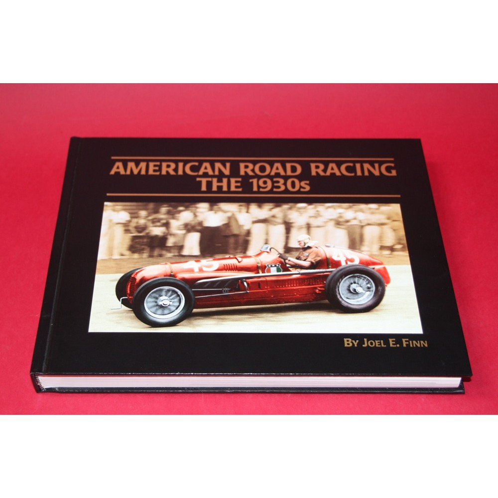 American Road Racing The 1930s - Signed by Joel E. Finn