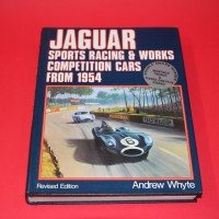 Jaguar Sports Racing & Works Competition Cars from 1954 Revised Edition