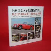 Factory-Original Austin Healey 100/6 & 3000 The originality guide to six-cylinder Austin-Healey.1956-1967