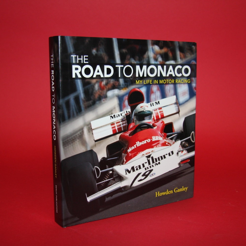The Road to Monaco My Life in Motor Racing - Signed by Howden Ganley