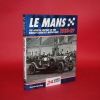 Le Mans The Official History of the World's Greatest  Motor Race  1923-29