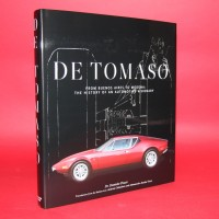 De Tomaso From Buenos Aires to Modena The History of an Automotive Visionary