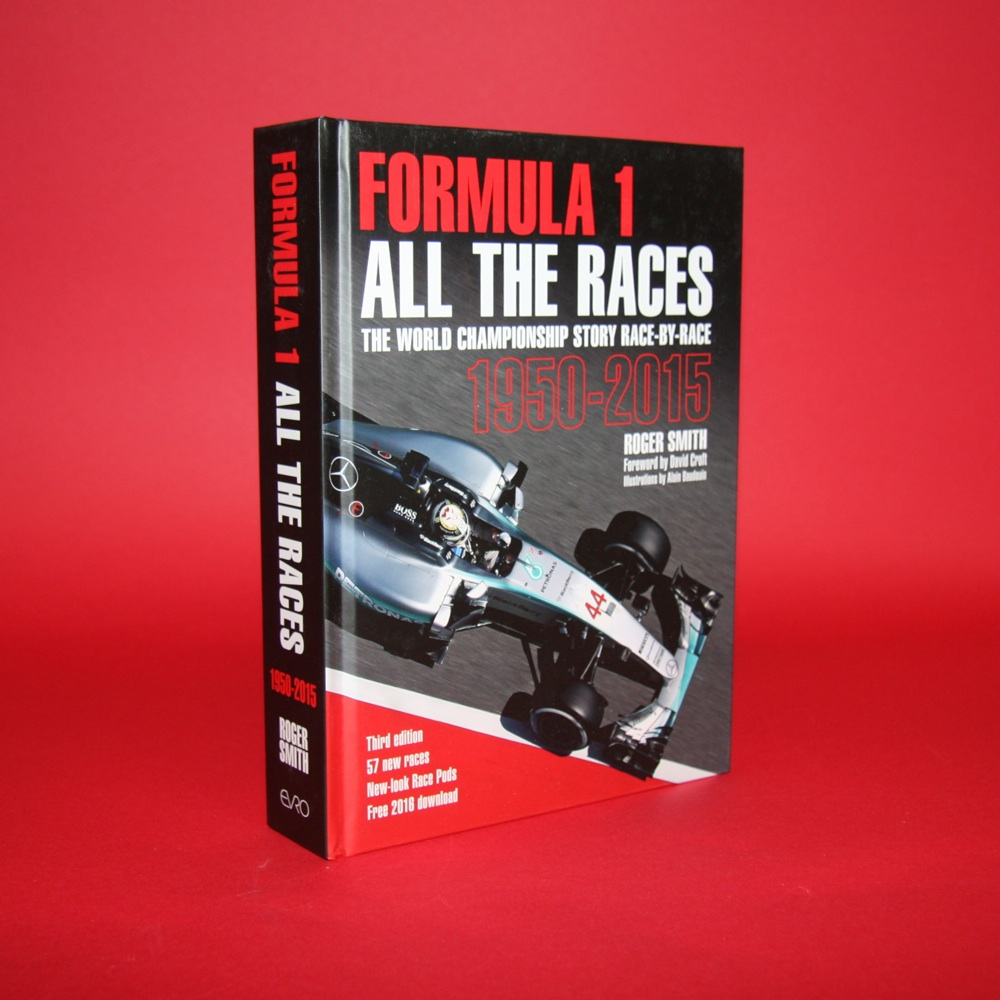 Formula 1 All The Races The World Championship Story Race by Race 1950-2015