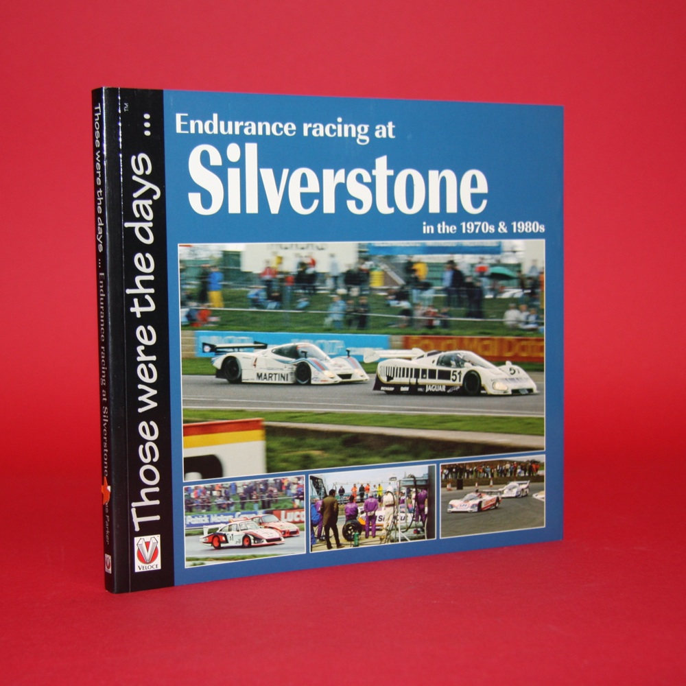 Those Were the Days: Endurance Racing at Silverstone in the 1970s & 1980s