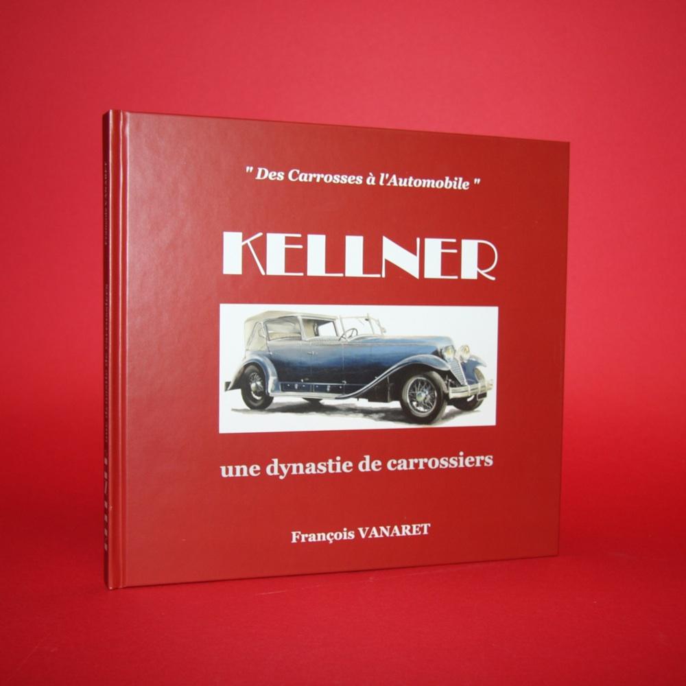 Des Carrosses a l'Automobile Kellner une Dynastie de Carrossiers