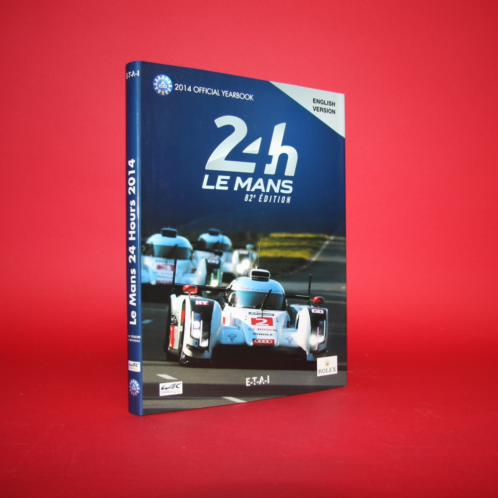 24 Hours Le Mans 2014 Official Yearbook  English Edition Signed by Marcel Fässler / André Lotterer / Benoît Tréluyer