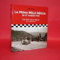 La Prima mille Miglia 26-27 Marzo 1927- The First Mille Miglia 26-27 March 1927