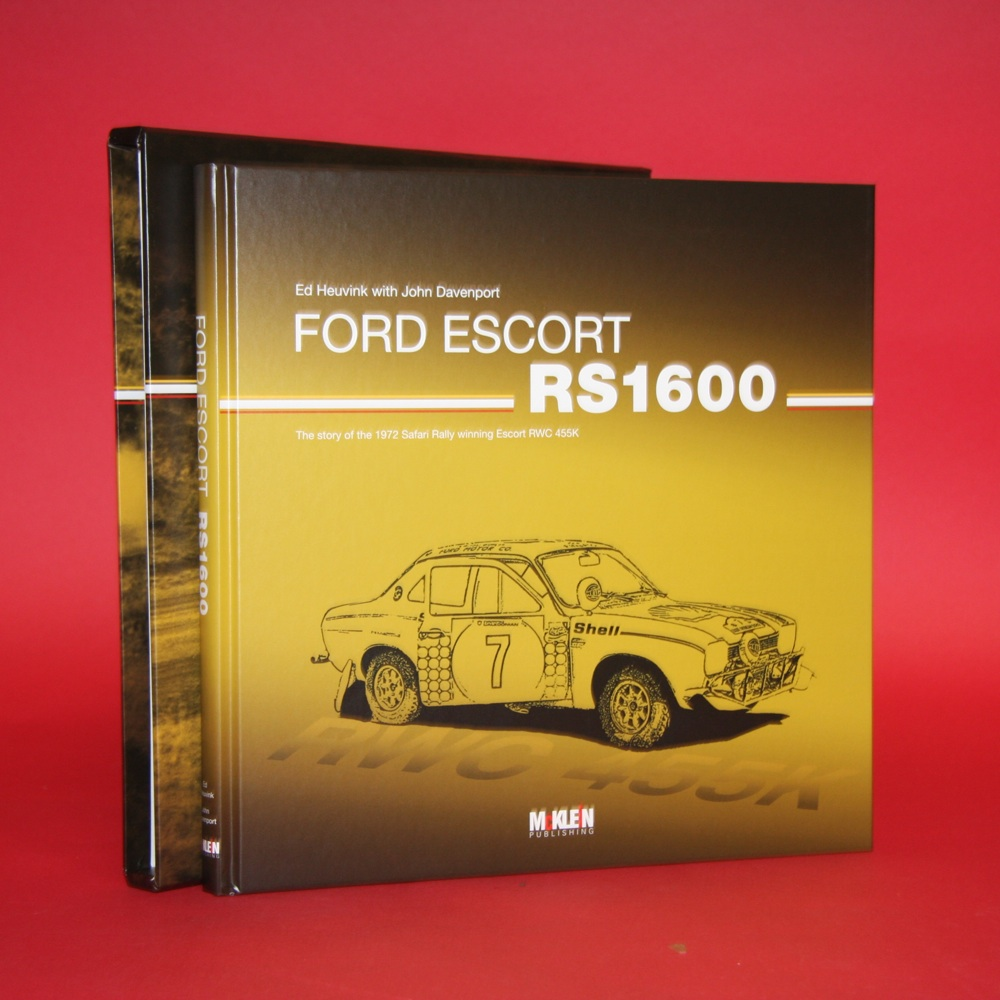 Ford Escort RS1600 - Safari 1972:  The Story of the 1972 Safari Rally Winning Escort RWC 455K