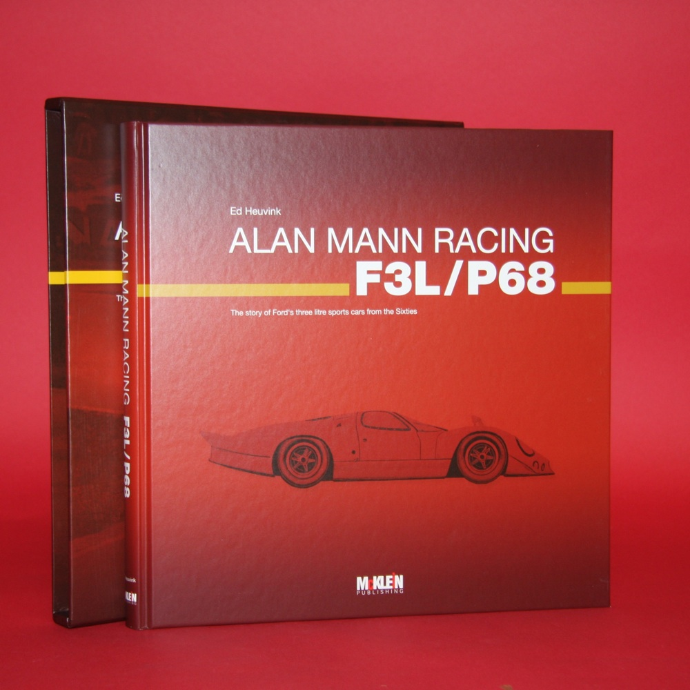 Alan Mann Racing F3L / P68: The Story of Ford three litre sports cars from the Sixties