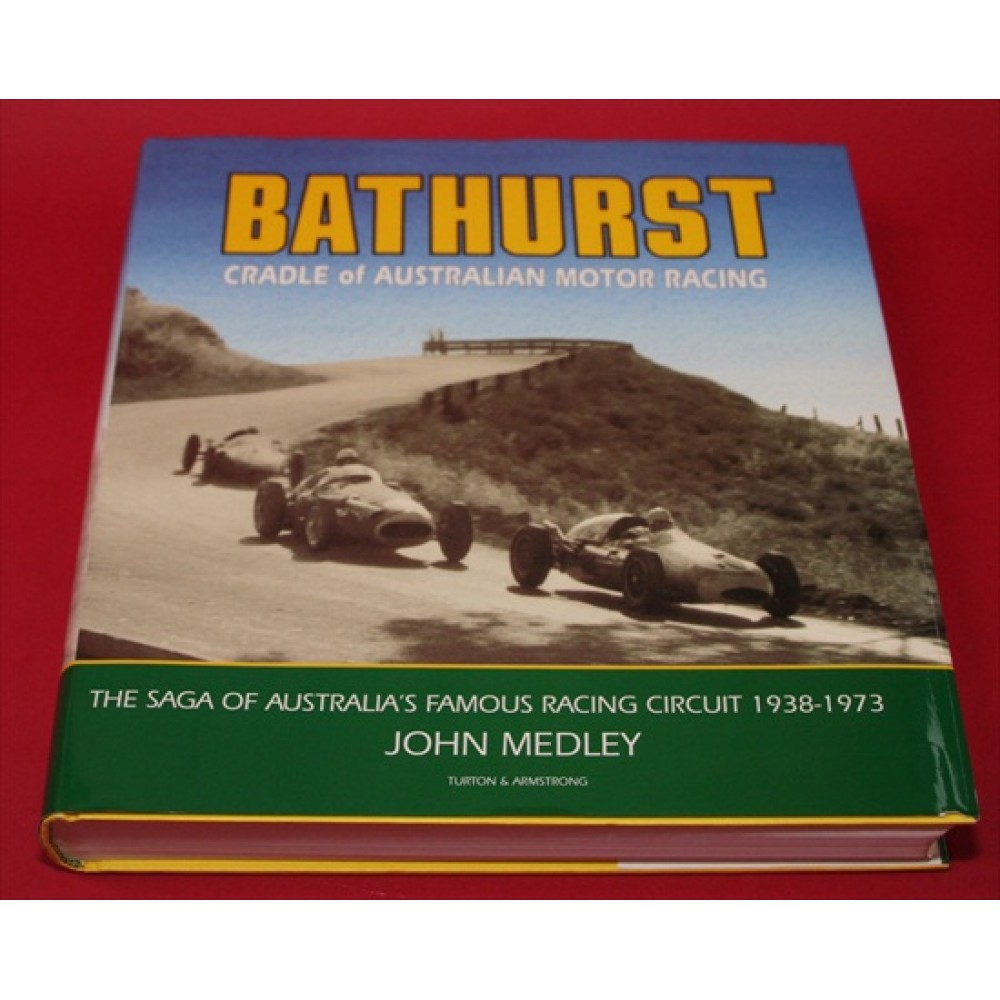 Bathurst Cradle of Australian Motor Racing